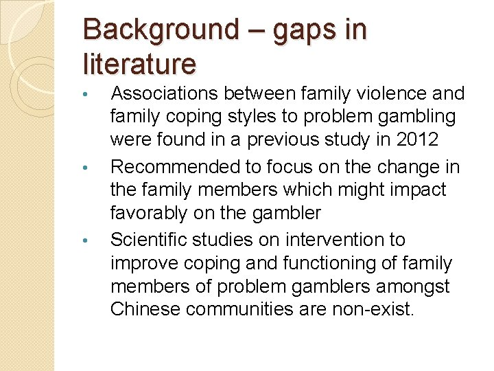 Background – gaps in literature • • • Associations between family violence and family