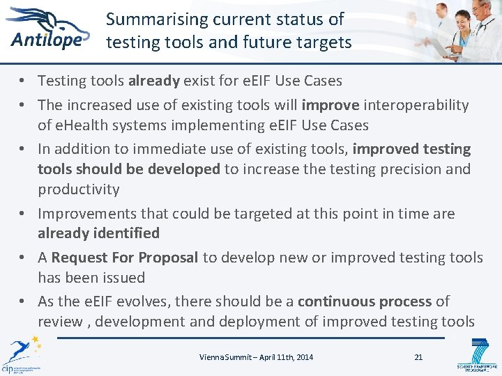 Summarising current status of testing tools and future targets • Testing tools already exist