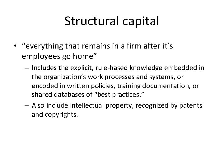"""Structural capital • """"everything that remains in a firm after it's employees go home"""""""