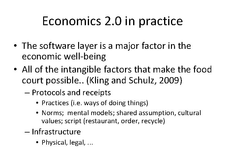 Economics 2. 0 in practice • The software layer is a major factor in