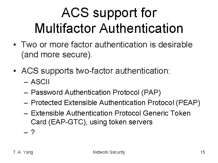 ACS support for Multifactor Authentication • Two or more factor authentication is desirable (and