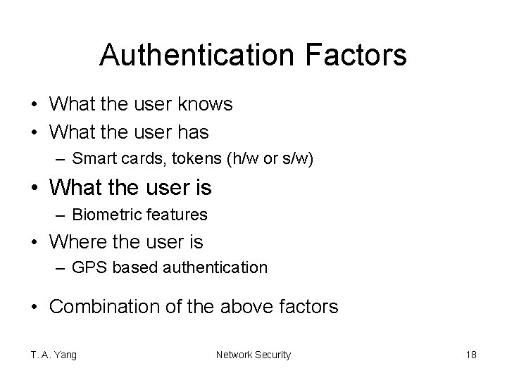 Authentication Factors • What the user knows • What the user has – Smart