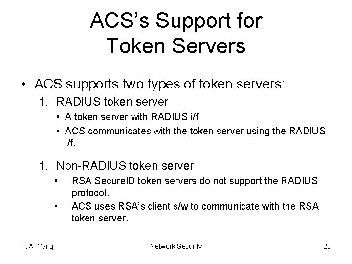 ACS's Support for Token Servers • ACS supports two types of token servers: 1.