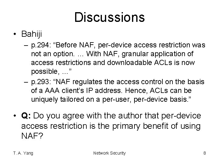 """Discussions • Bahiji – p. 294: """"Before NAF, per-device access restriction was not an"""