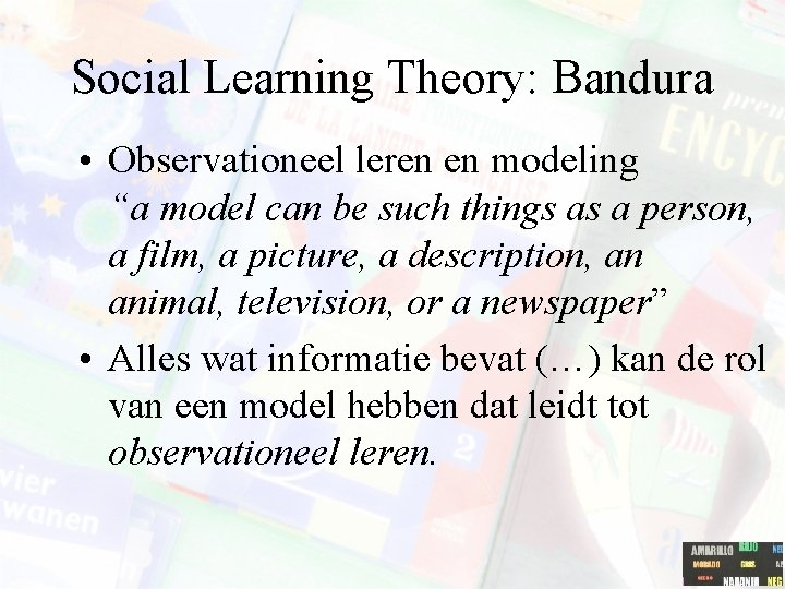 "Social Learning Theory: Bandura • Observationeel leren en modeling ""a model can be such"