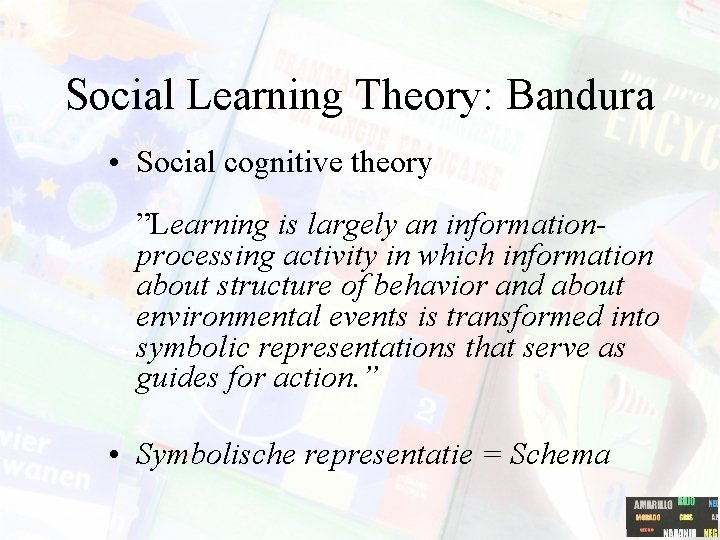 """Social Learning Theory: Bandura • Social cognitive theory """"Learning is largely an informationprocessing activity"""