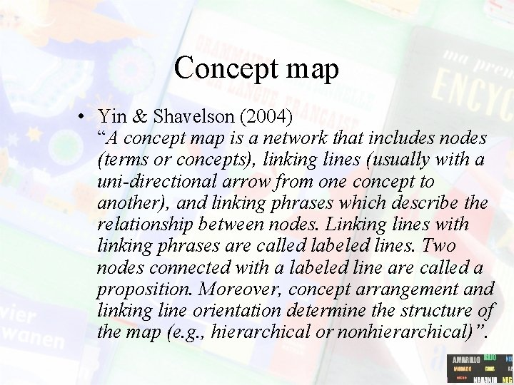 """Concept map • Yin & Shavelson (2004) """"A concept map is a network that"""