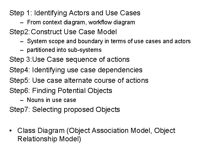 Step 1: Identifying Actors and Use Cases – From context diagram, workflow diagram Step