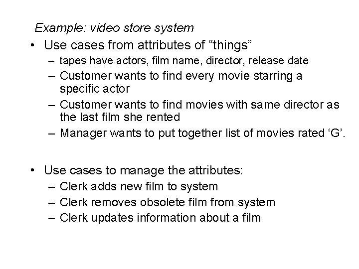 """Example: video store system • Use cases from attributes of """"things"""" – tapes have"""