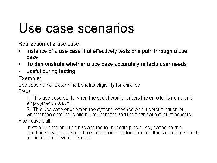 Use case scenarios Realization of a use case: • Instance of a use case