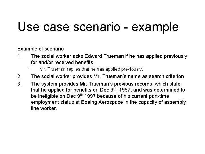 Use case scenario - example Example of scenario 1. The social worker asks Edward