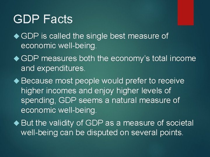 GDP Facts GDP is called the single best measure of economic well-being. GDP measures