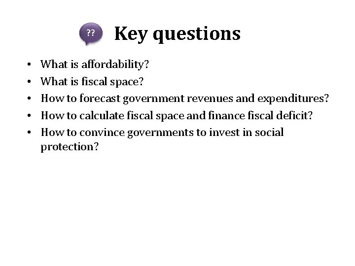 Key questions • • • What is affordability? What is fiscal space? How to
