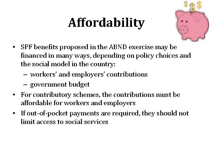 Affordability • SPF benefits proposed in the ABND exercise may be financed in many
