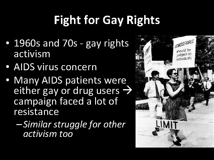 Fight for Gay Rights • 1960 s and 70 s - gay rights activism