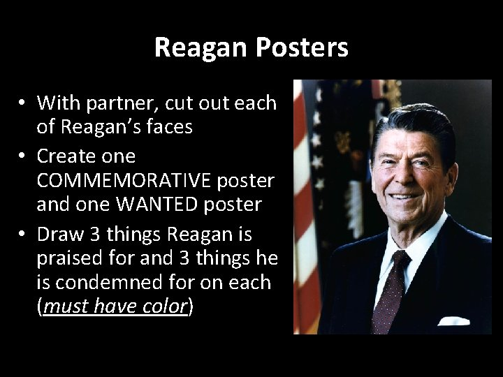 Reagan Posters • With partner, cut out each of Reagan's faces • Create one