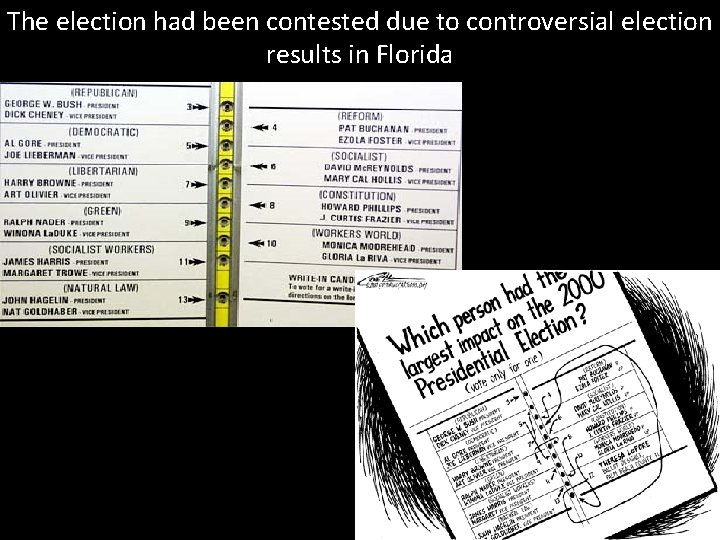 The election had been contested due to controversial election results in Florida