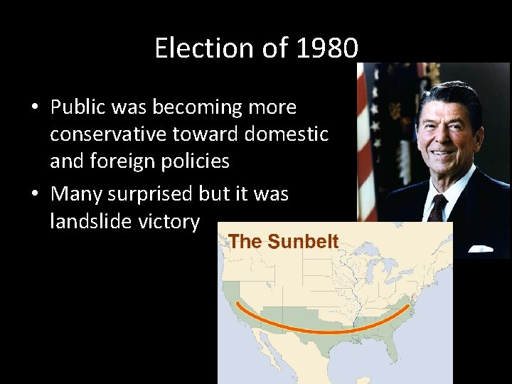Election of 1980 • Public was becoming more conservative toward domestic and foreign policies