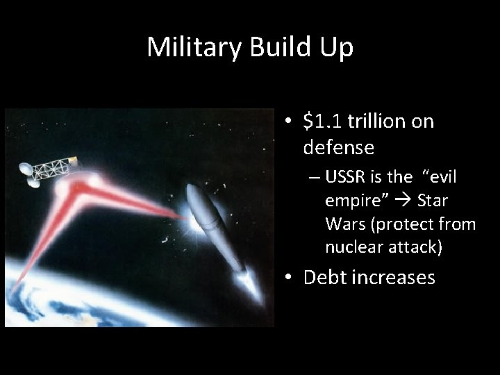"""Military Build Up • $1. 1 trillion on defense – USSR is the """"evil"""