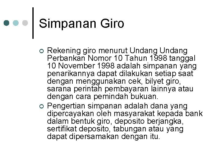 Simpanan Giro ¢ ¢ Rekening giro menurut Undang Perbankan Nomor 10 Tahun 1998 tanggal