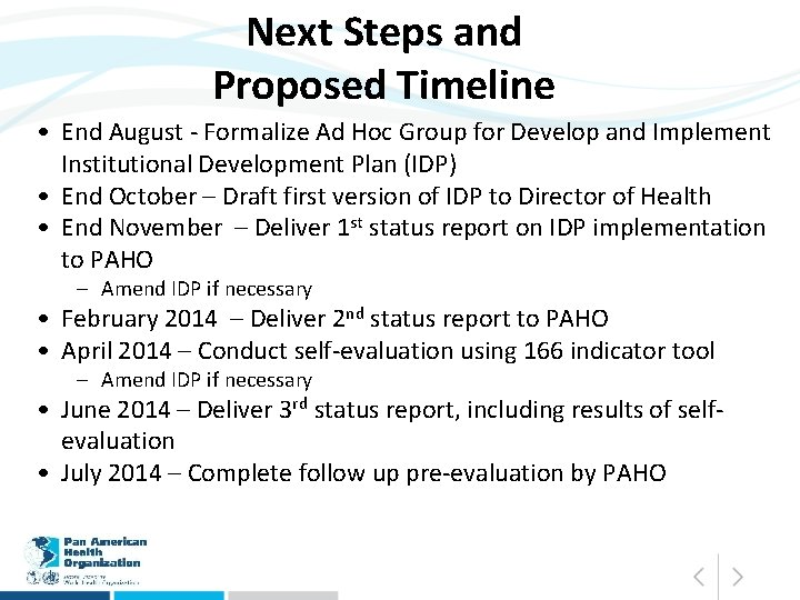Next Steps and Proposed Timeline • End August - Formalize Ad Hoc Group for