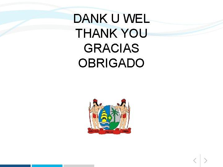 DANK U WEL THANK YOU GRACIAS OBRIGADO