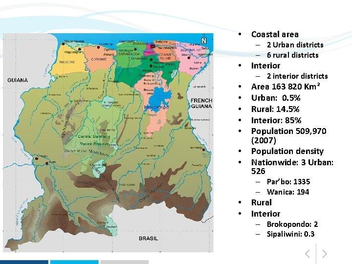 • Coastal area – 2 Urban districts – 6 rural districts • Interior