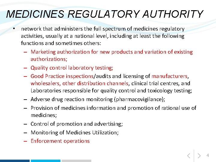 MEDICINES REGULATORY AUTHORITY • network that administers the full spectrum of medicines regulatory activities,