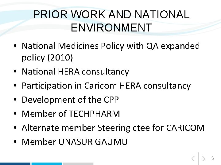 PRIOR WORK AND NATIONAL ENVIRONMENT • National Medicines Policy with QA expanded policy (2010)