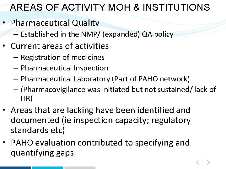 AREAS OF ACTIVITY MOH & INSTITUTIONS • Pharmaceutical Quality – Established in the NMP/