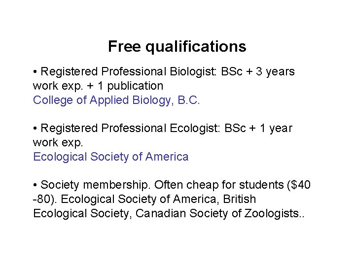 Free qualifications • Registered Professional Biologist: BSc + 3 years work exp. + 1
