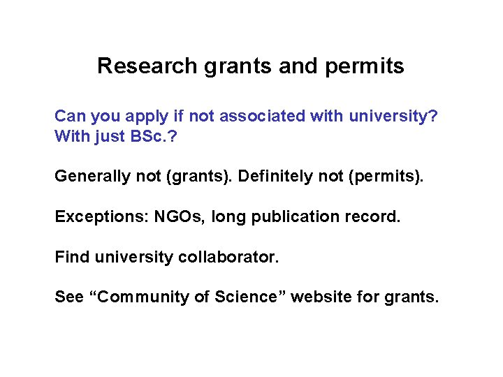 Research grants and permits Can you apply if not associated with university? With just