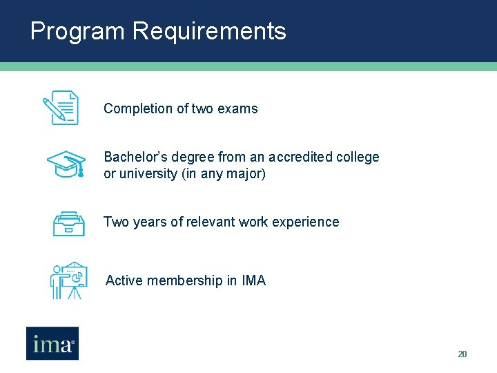 Program Requirements Completion of two exams Bachelor's degree from an accredited college or university