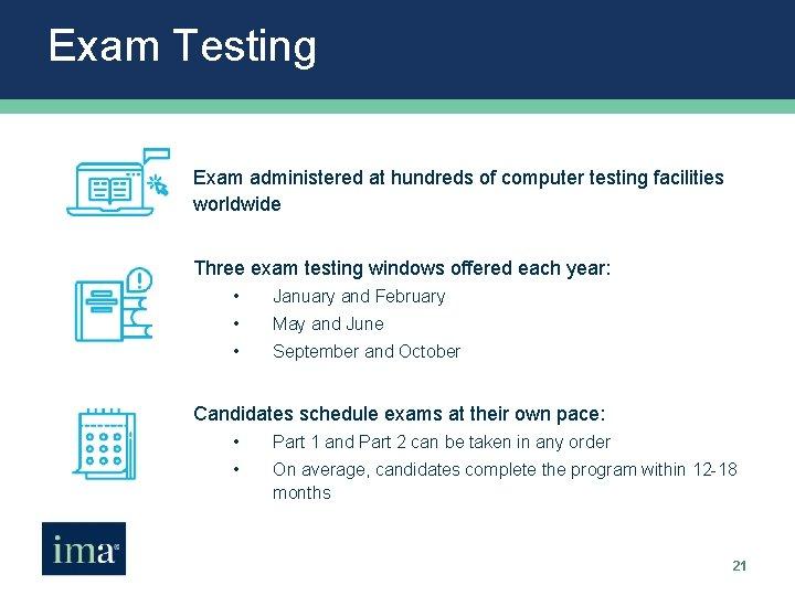 Exam Testing Exam administered at hundreds of computer testing facilities worldwide Three exam testing