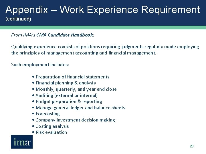 Appendix – Work Experience Requirement (continued) From IMA's CMA Candidate Handbook: Qualifying experience consists