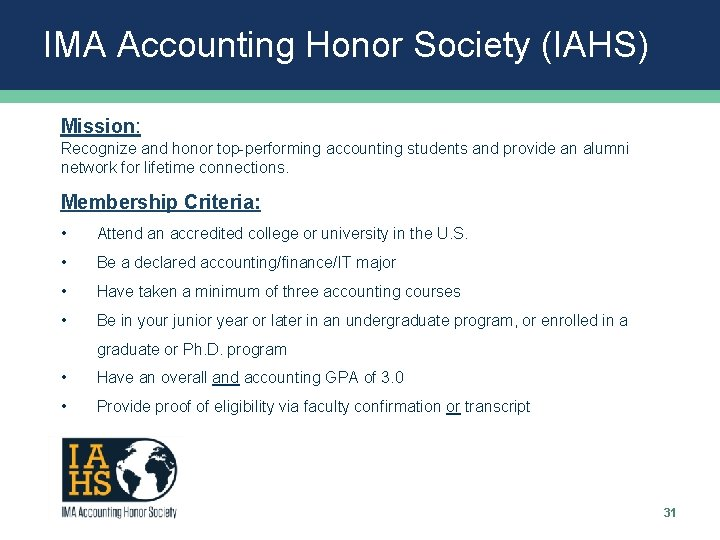 IMA Accounting Honor Society (IAHS) Mission: Recognize and honor top-performing accounting students and provide