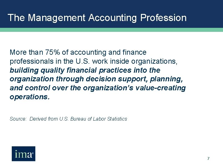 The Management Accounting Profession More than 75% of accounting and finance professionals in the