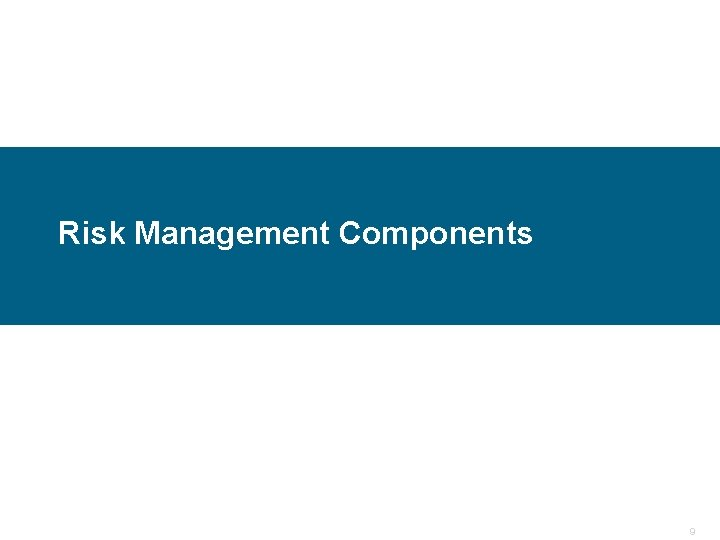 Risk Management Components Confidential 9