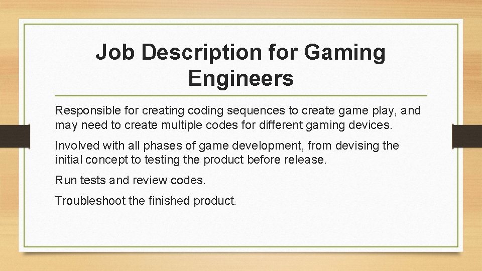 Job Description for Gaming Engineers Responsible for creating coding sequences to create game play,