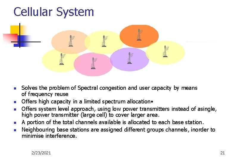 Cellular System n n n Solves the problem of Spectral congestion and user capacity