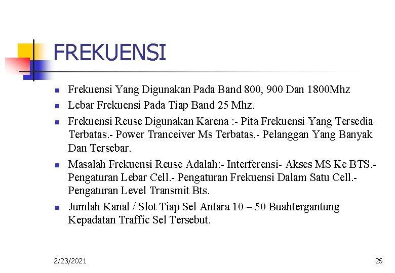FREKUENSI n n n Frekuensi Yang Digunakan Pada Band 800, 900 Dan 1800 Mhz