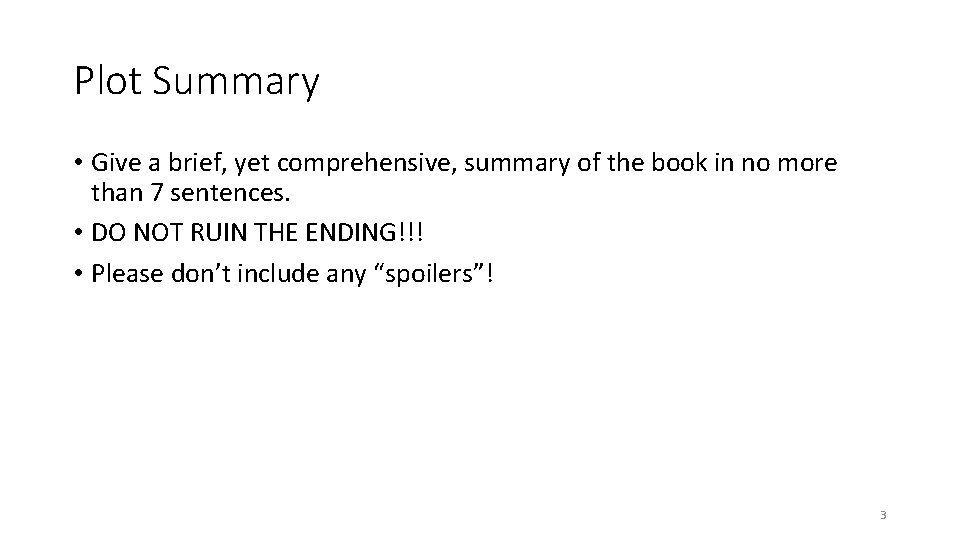 Plot Summary • Give a brief, yet comprehensive, summary of the book in no