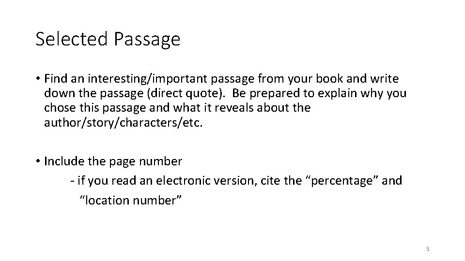 Selected Passage • Find an interesting/important passage from your book and write down the
