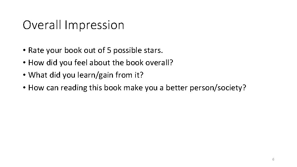 Overall Impression • Rate your book out of 5 possible stars. • How did