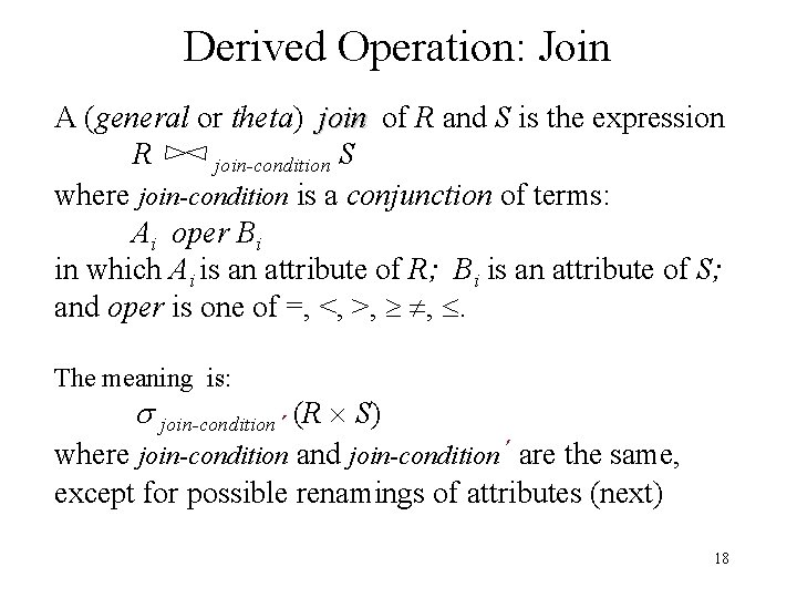 Derived Operation: Join A (general or theta) join of R and S is the