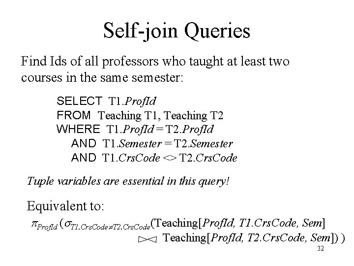 Self-join Queries Find Ids of all professors who taught at least two courses in