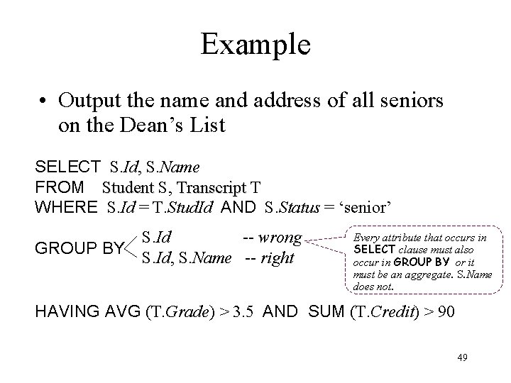 Example • Output the name and address of all seniors on the Dean's List