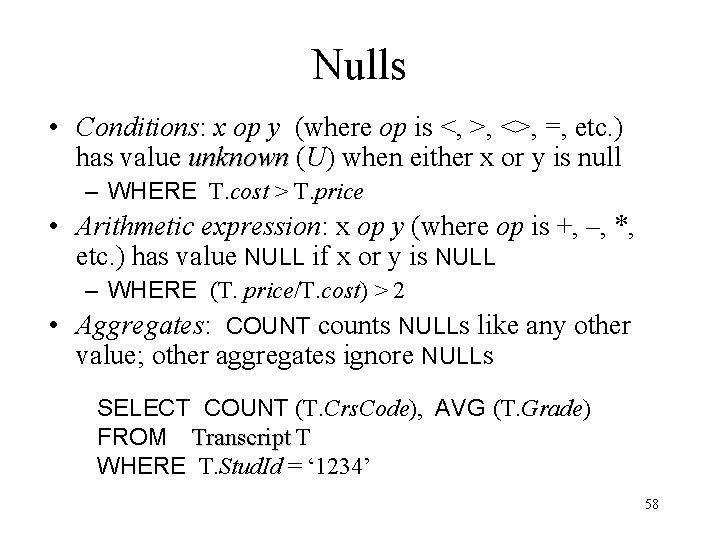 Nulls • Conditions: x op y (where op is <, >, <>, =, etc.