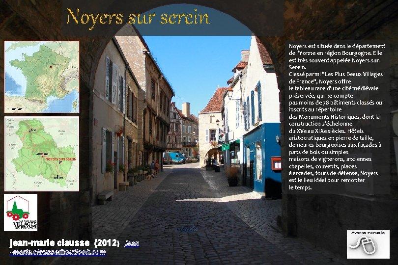 Noyers sur serein Noyers est située dans le département de l'Yonne en région Bourgogne.