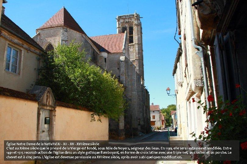Église Notre Dame de la Nativité XI - XII - XVIIème siècle C'est au